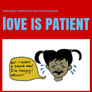 teach your kids that love is patient and other things in the book How to Love Like Jesus: a Guide for Children and Their Parents by clicking this image